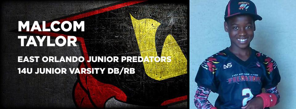 Malcom Taylor - East Orlando Junior Predators Varsity Football